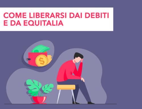 Come liberarsi dai debiti e da Equitalia