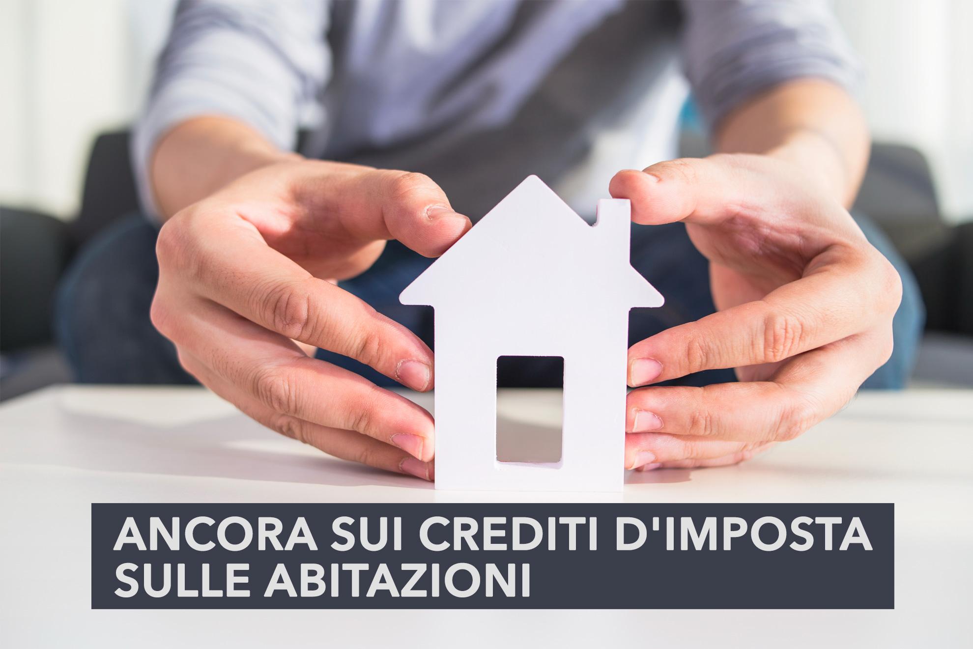 Ancora sui crediti d'imposta sulle abitazioni