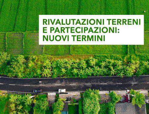 Rivalutazione terreni e partecipazioni: nuovi termini – seconda parte