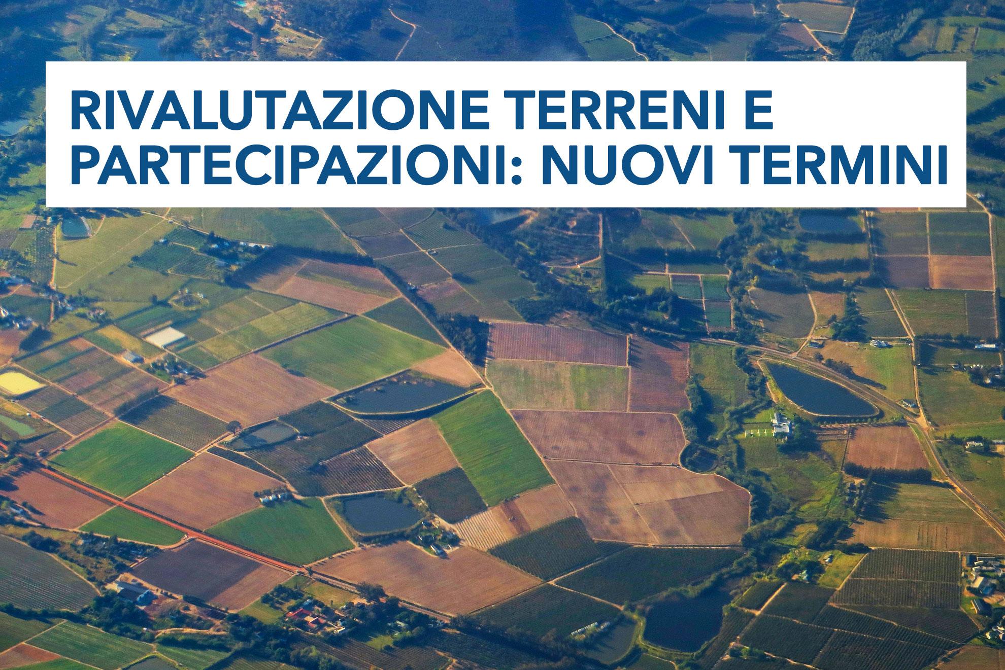Rivalutazione terreni e partecipazioni: nuovi termini